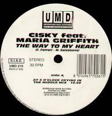CISKY The Way To My Heart, Feat. Maria Griffith Underground Music  Department (UMD) Vinyl 12 Inch UMD 219