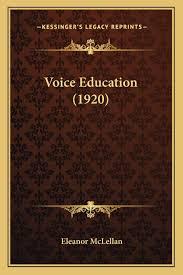 Voice Education (1920): McLellan, Eleanor: 9781167189524: Amazon ...