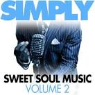 Simply Sweet Soul Music, Vol. 2