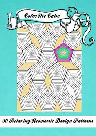 Design Patterns Pdf Custom Color Me Calm 48 Geometric Design Patterns Coloring Book For Adults