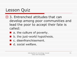 lesson social class and inequality introduction to sociology introduction to sociology social class and inequality 73 lesson quiz iuml129macr 3