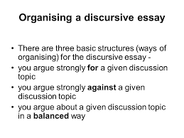 planning a discursive essay structures and content ppt 4 organising a discursive essay