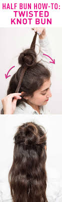 Half Ponytail Hairstyles The Lazy Girls Guide To Mastering The Messy Bun Easy Messy Bun