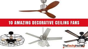 10 amazing decorative ceiling fans hd min