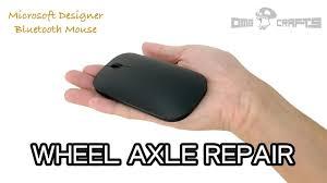 Microsoft Designer Mouse Wheel Axle Repair Microsoft Designer Bluetooth Mouse Omg Crafts