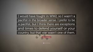 "Ww2 Quotes Magnificent Joe R Lansdale Quote ""I Would Have Fought In WW48 So I Wasn't A"