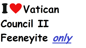 Image result for Graphics Vatican Council II  Feeneyite and Cushingite