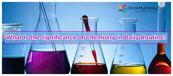 what is the significance of chemistry in daily routine  chemistry assignment help