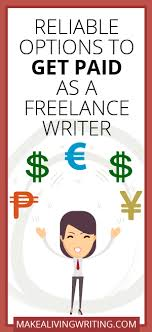 get paid as a lance writer reliable options reliable options to get paid as a lance writer com