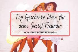 Top Geschenkideen Für Deine Beste Freundin Das Fräulein Wunder