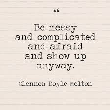 Glennon Doyle Melton Quotes Cool Be Messy And Complicated And Afraid And Show Up Anyway Glennon