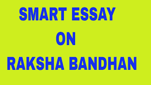 smart essay on rakshabandhan  smart essay on rakshabandhan