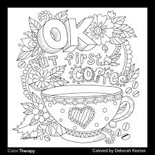 coffee coloring page. Wonderful Page Ok But First Coffee Coloring Page For Coffee Coloring Page A