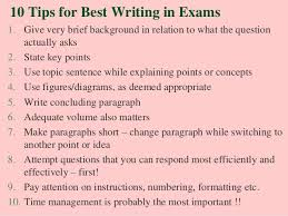 tips for best writing in exams 10 tips for best writing in exams1 give very brief background in relation to what