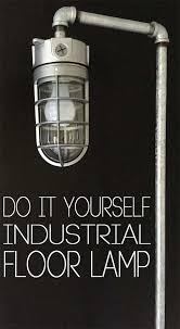 diy industrial lighting. diy industrial floor lamp diy lighting