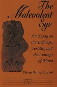 the malevolent eye an essay on the evil eye fertility and the  338381