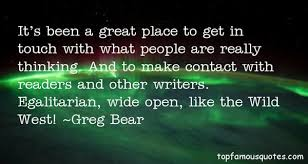 Greg Bear quotes: top famous quotes and sayings from Greg Bear via Relatably.com