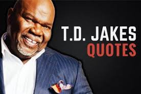 40 TD Jakes Quotes On Fear Destiny Letting Go Wealthy Gorilla Inspiration T D Jakes Quotes