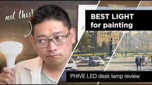 Best Light For Painting Phive Led Desk Light Best Light For Painting I Have Ever Had