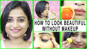 how to look beautiful without makeup 7 simple tips to get clear skin glowing skin perfect skin