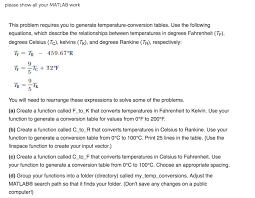 Conversion Chart Degrees F To C Solved Please Show All Your Matlab Work This Problem Requ