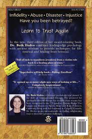 betrayal trust and forgiveness a guide to emotional healing and betrayal trust and forgiveness a guide to emotional healing and self renewal dr beth hedva 9781940638003 com books