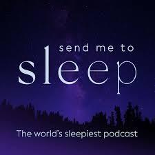 Send Me To Sleep Podcast - World's Sleepiest Stories, Meditation & Hypnosis