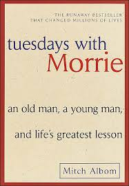 "morrie and the meaning of life tuesdays morrie encourages   professor morrie schwartz told former student mitch albom about life was ""once you learn how to die you learn how to live "" in ""tuesdays morrie """