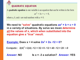 we need to solve quadratic equations ax2 b c 0 in a variety