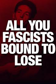 OC] All you fascists bound to lose ...