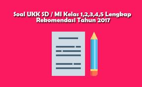 Download buku k13 revisi 2017 kelas 1 sd/mi semester 1. Contoh Soal Ukk Sd Mi Kelas 1 2 3 4 5 Lengkap Berkas Pendidikan Cute766