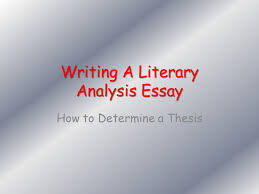 writing a literary analysis essay ppt video online  writing a literary analysis essay