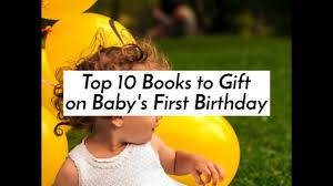 top 10 books to gift on baby s first birthday