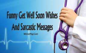 40 Funny Get Well Soon Messages WishesMsg Inspiration Message For My Healthcare And Love