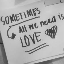 Need Love Quotes Sometimes all we need is love Love Quotes IMG 42