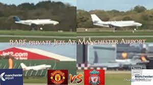 UNITED VS LIVERPOOL! ) V.I.P Private Jets Arrive At ...