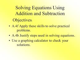 2 solving equations using addition and subtraction a 4f apply these skills to solve practical problems a 4b justify steps used in solving equations