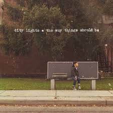 City Lights The Way Things Should Be City Lights The Way Things Should Be Lyrics And Tracklist