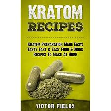 KRATOM: Kratom Recipes: Kratom Preparation Made Easy! Tasty, Fast & Easy  Food & Drink Recipes To Make At Home by Victor Fields