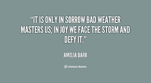 Quotes About Horrible Weather 40 Quotes Classy Weather Quotes