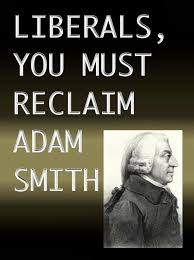 contrary brin liberals you must reclaim adam smith