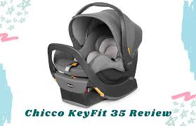 chicco keyfit 35 review how good is