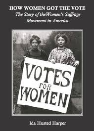 How Women Got the Vote: The Story of the Women's Suffrage Movement in  America (Annotated) - Kindle edition by Harper, Ida Husted. Politics &  Social Sciences Kindle eBooks @ Amazon.com.