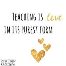 teaching is hard because it matters teaching quotes  teaching is love in its purest form teaching quotes educational education