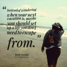 When You Next Vacation Is May Be You Should Set Quotes About Gorgeous Need A Vacation Quotes
