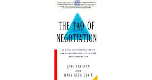 The Tao of Negotiation: How You Can Prevent, Resolve, and Transcend  Conflict in Work and Everyday Life by Joel Edelman
