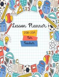 Teacher Organizer Planner Lesson Planner 2018 2019 For Teacher For Teachers Weekly