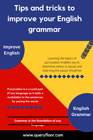 Grammar Tips Tips And Tricks To Improve Your English Gramm