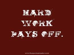 Quotes For Hard Work Magnificent Hard Work Pays Off Quote
