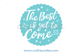 Free The Best Is Yet To Come New Year 2019 Quote Svg Cut File By